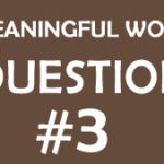 Finding meaningful work: Question #3