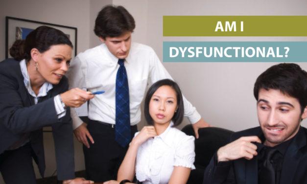 """""""Am I dysfunctional?"""""""