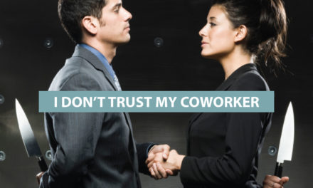 """I don't trust my co-worker"""