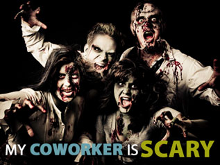 """""""My coworker is scary"""""""