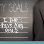 """""""I don't have any goals"""""""