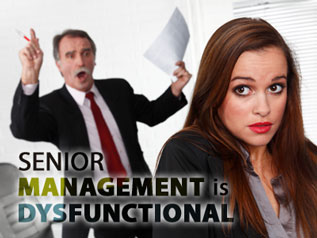 """Senior management is dysfunctional"""