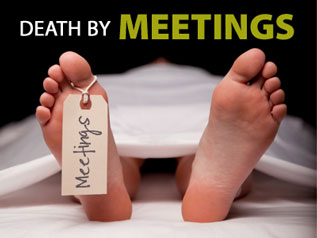"""Death by meetings"""