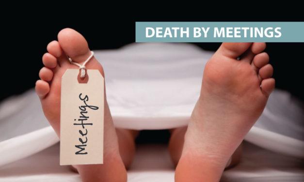 """""""Death by meetings"""""""