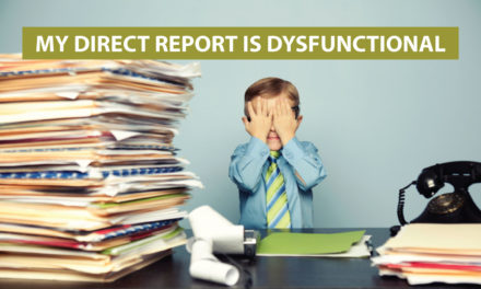 """My direct report is dysfunctional"""