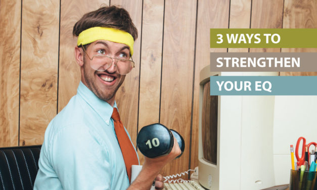 3 ways to strengthen your EQ