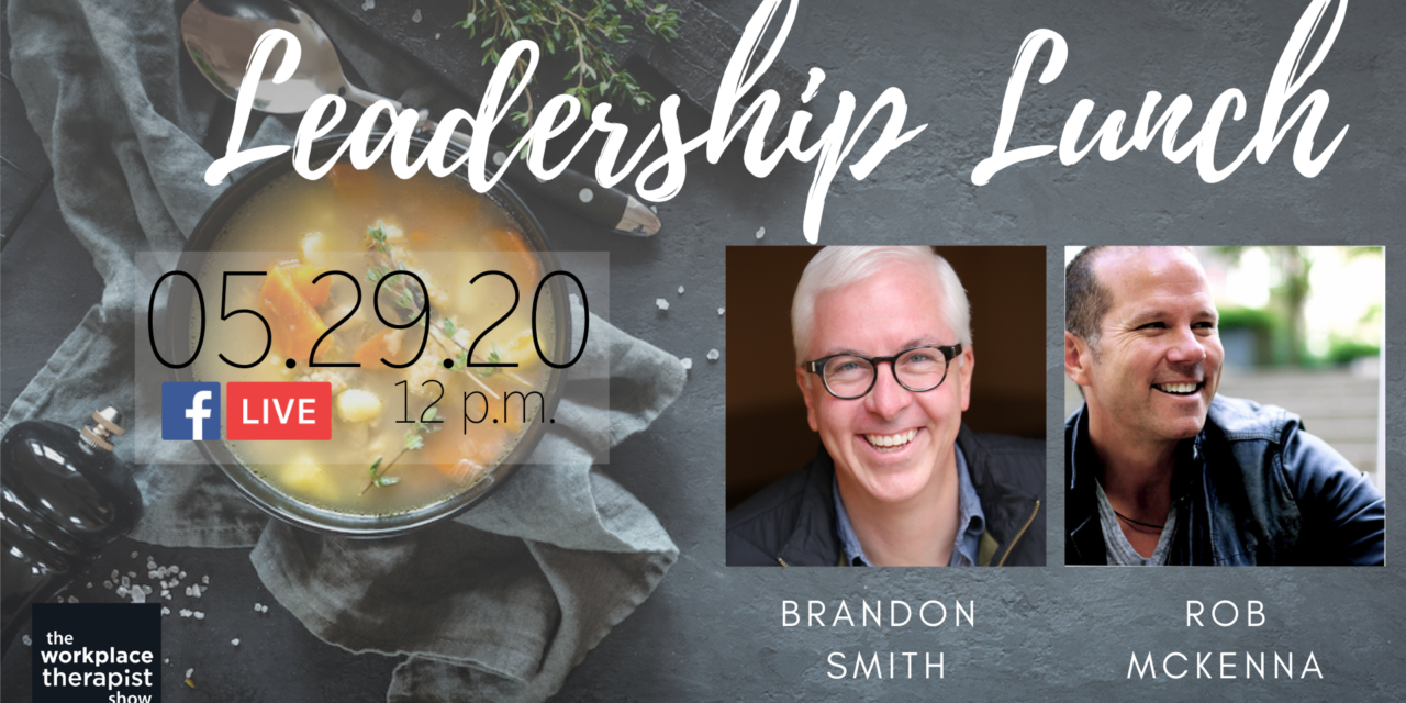 Leadership Lunch: The Heart & Science of Leading Under Pressure with Rob McKenna
